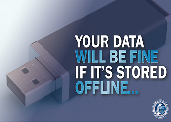 Your Data Will Be Fine If It's Stored Offline