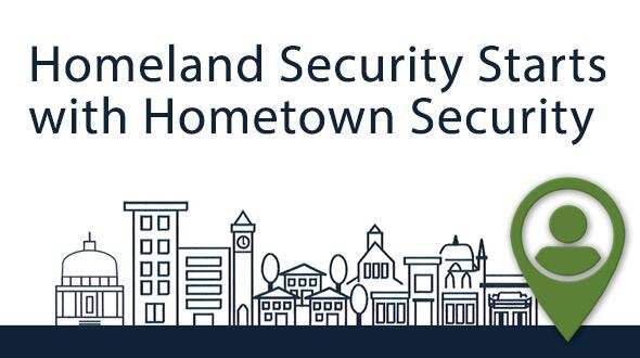 "Various kinds of buildings with the words ""Homeland Security Starts with Hometown Security"