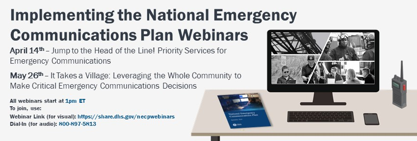 Implementing the National Emergency Communications Plan Webinars.