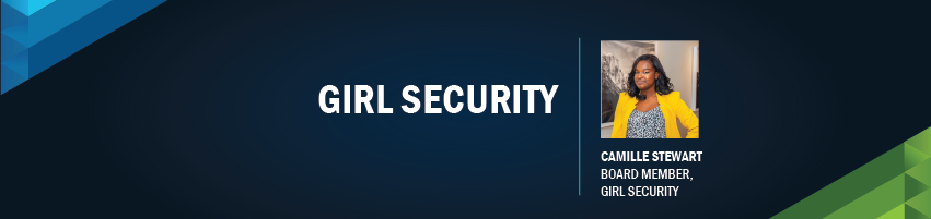 Girl Security. Session Participant: Camille Stewart - Board Member, Girl Security