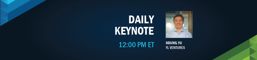 12:00 -12:10 pm - Daily Keynote. Session Participant: Sounil Yu - YL Ventures