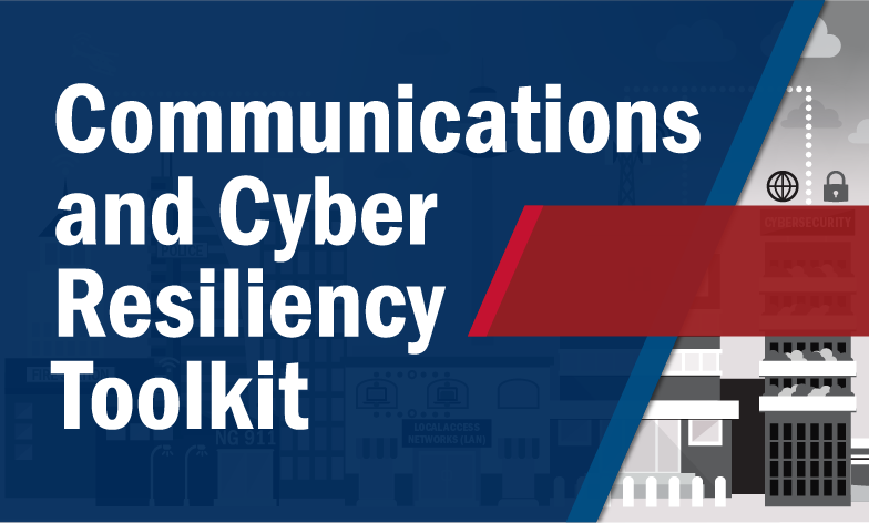 Communications and Cyber Resilency Toolkit. Public safety communications and cyber resiliency resources in one place.  Cybersecurity and Infrastructure Security Agency CISA